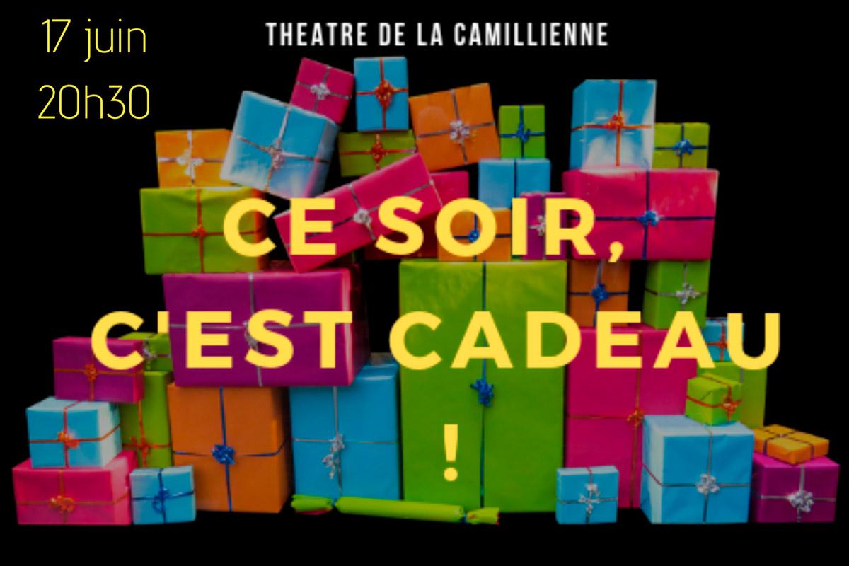 affiche de Ce soir, c'est cadeau ! au théâtre de la Camillienne