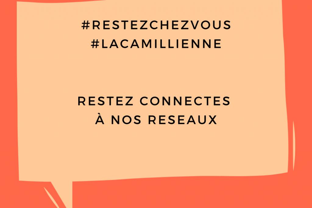 #RESTEZCHEZVOUS#LACAMILLIENNE Restez connectes à nos reseaux (2)
